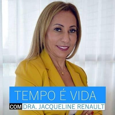 TEMPO É VIDA COM DRA. JACQUELINE RENAULT